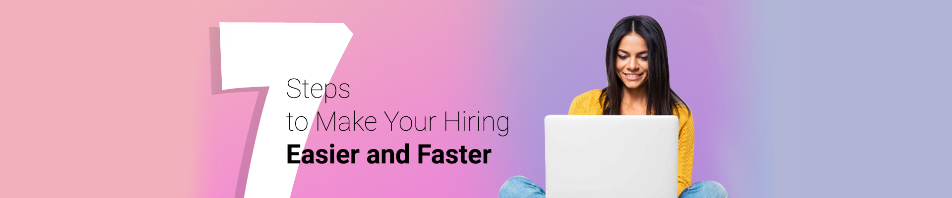 Steps to Make Your Hiring