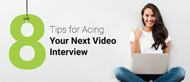 Tips for Acing Your Next Video Interview